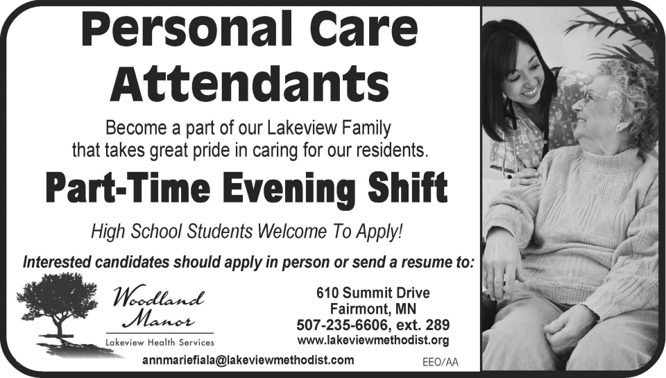 Personal care attendeds: part-time openings in Fairmont, MN.